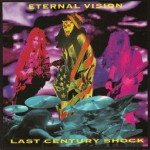 Eternal Vision: Last Century Shock