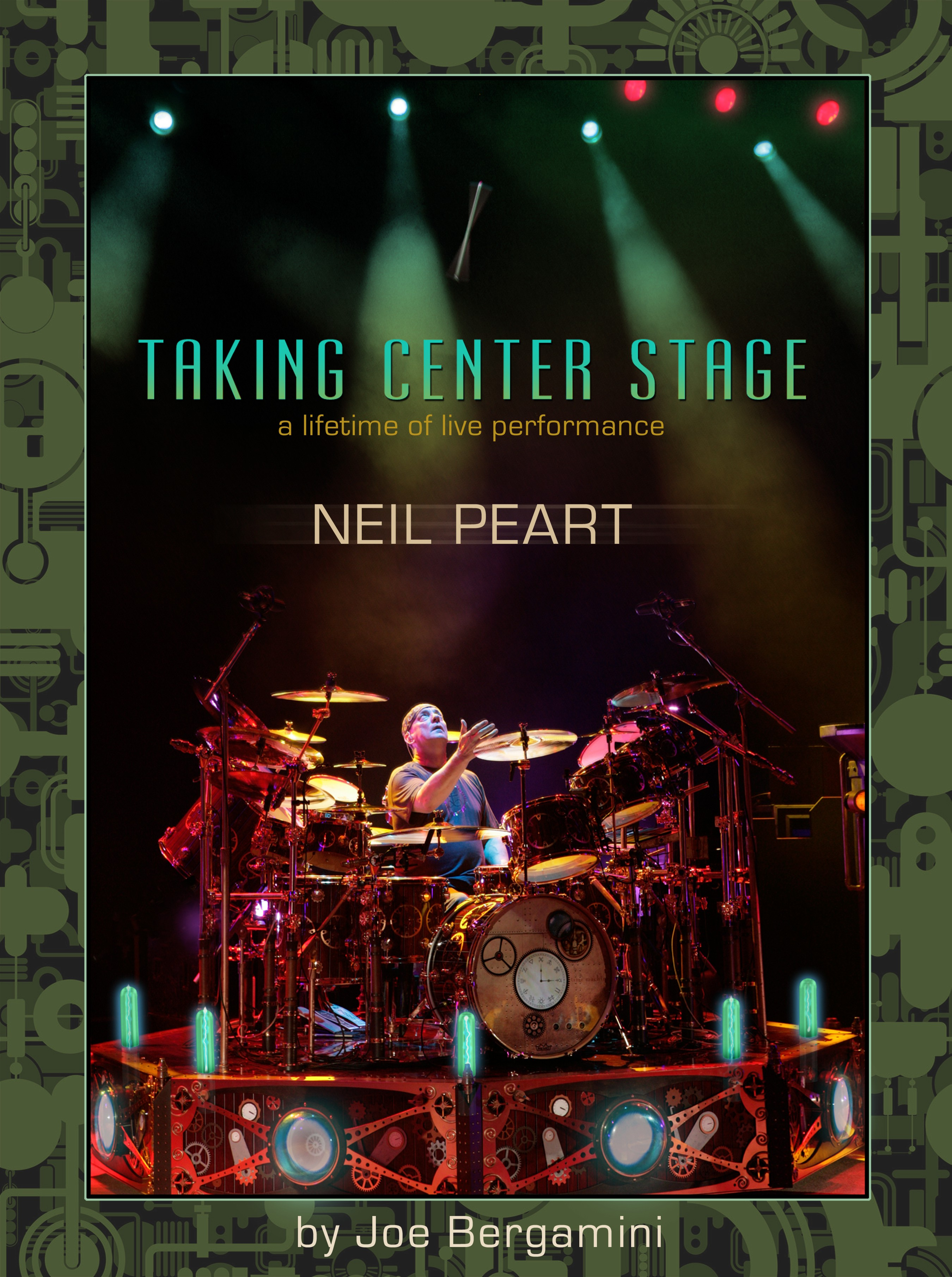 Neil Peart: Taking Center Stage: A Lifetime of Live Performance (Book)